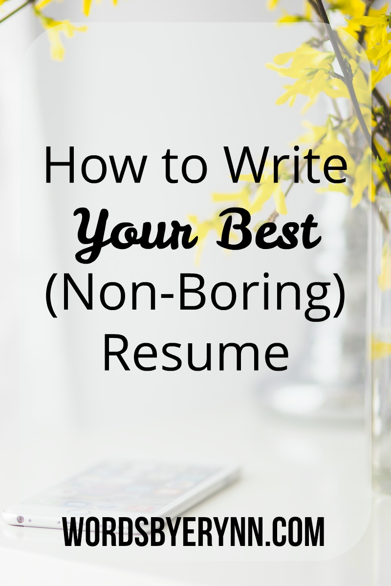 how to write your best  non-boring  resume